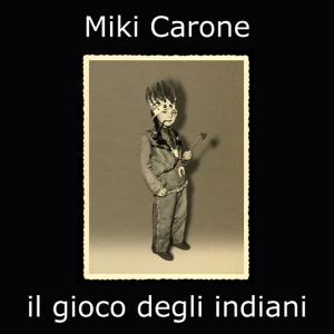 IL GIOCO DEGLI INDIANI . Miki Carone, 1975