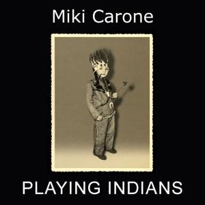 PLAYING INDIANS . Miki Carone, 1975 (English text)